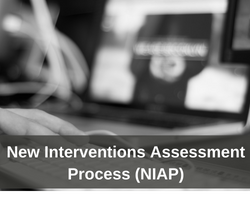 NEw Interventions Assessment Process NIAP